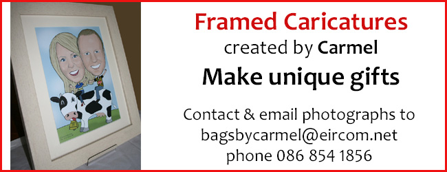 Framed Caricatures make unique gifts. Contact Carmel at bagsbycarmel@eircom.net for more information.